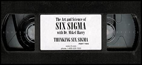 The Art and Science of Six Sigma with Dr. Mikel Harry: Thinking Six Sigma (Part Two) VHS VIDEO