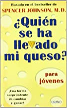 Quien Se Ha Llevado Mi Queso? Para Jovenes: Una Forma Sorprendente Para Cambiar Y Ganar (Spanish Edition)