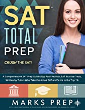 SAT Total Prep: A Comprehensive SAT Prep Guide Plus Four Realistic SAT Practice Tests, Written by Tutors Who Take the Actual SAT and Score in the Top 1%