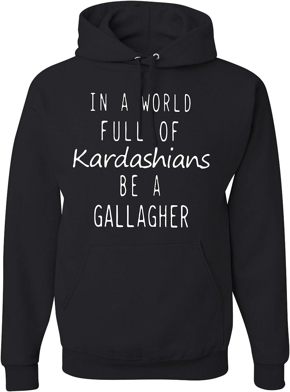 In Atlanta Mall a World Full Of Kardashians Hoodie Swea Be Gallagher Max 87% OFF Unisex