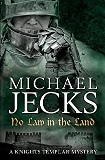 No Law in the Land (Last Templar Mysteries 27): A gripping medieval mystery of intrigue and danger
