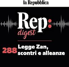 Legge Zan, scontri e alleanze: Rep digest 288