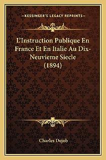 L'Instruction Publique En France Et En Italie Au Dix-Neuvieme Siecle (1894)