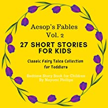 Aesop's Fables Volume 2: 27 Short Stories for Kids. Classic Fairy Tales Collection for Toddlers. Bedtime Story Book for Children