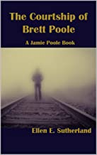 The Courtship of Brett Poole: A Jamie Poole Book (Jamie Poole Diaries 5)