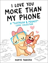 """I Love You More Than My Phone: A """"Slothilda & Peanut"""" Comic Collection (2)"""