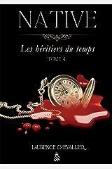 Native - Les héritiers du temps, Tome 4 Broché