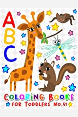 ABC Coloring Books for Toddlers No.51: abc pre k workbook, KIDS 2-4, abc book, abc kids, abc preschool workbook, Alphabet coloring books, Coloring ... 2-4 years, Animal coloring books for toddlers Paperback