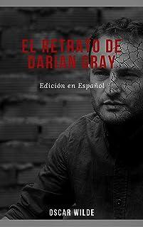 EL RETRATO DE DORIAN GRAY: Edición en Español