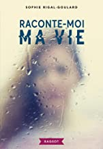 Raconte-moi ma vie (Rageot Romans) (French Edition)