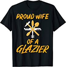 Funny Glazier Gifts Idea, Proud Wife Of A Glazier T-Shirt