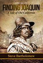 Finding Joaquin, a tale of Old California (Ira Beard Book 1)