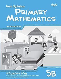New Syllabus Primary Mathematics Workbook 5B (Foundation)