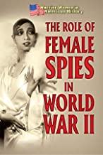 The Role of Female Spies in World War II (Warrior Women in American History)