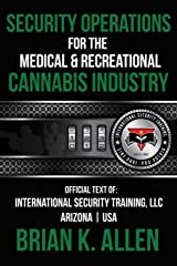 Security Operations: For The Medical & Recreational Cannabis Industry Paperback
