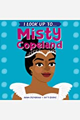 I Look Up To...Misty Copeland Kindle Edition