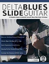 Delta Blues Slide Guitar: Creative Concepts to Master the Language of Bebop Jazz-Blues Guitar