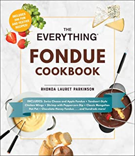 The Everything Fondue Cookbook: 300 Creative Ideas for Any O