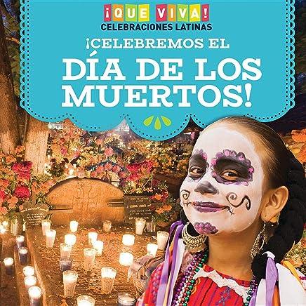 Celebremos El Día De Los Muertos! / Celebrating Day Of The Dead!