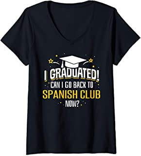 Womens Funny I Graduated Now Can I Go Back To SPANISH CLUB Gift V-Neck T-Shirt