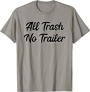 Funny Redneck All Trash No Trailer Shirt