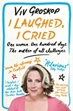 I Laughed, I Cried: One Woman, One Hundred Days, The Mother of all Challenges