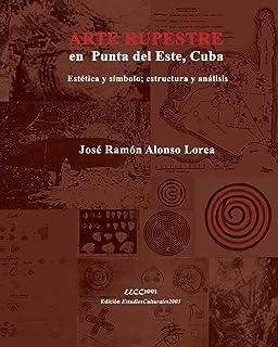 Arte Rupestre en Punta del Este, Cuba: Estética y símbolo; estructura y análisis (Museo Antropológico Montané - Tetralogía...