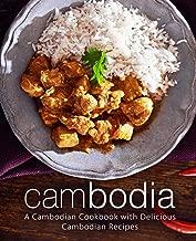 Cambodia: A Cambodian Cookbook with Delicious Cambodian Recipes (2nd Edition)