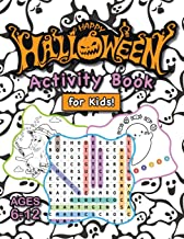 Happy Halloween Activity Book for Kids!: (Ages 6-12) Connect the Dots, Mazes, Word Searches, How to Draw, Coloring Pages, ...