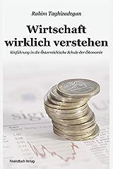 Wirtschaft wirklich verstehen: Einführung in die Österreichische Schule der Ökonomie Kindle Ausgabe
