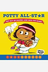 Potty All-Star (A Never Bored Book!): Get Out of Diapers and Into the Game! Board book