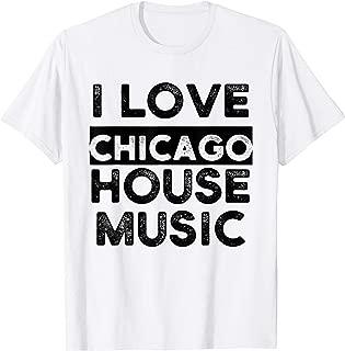 I Love Chicago House Music T-Shirt EDM Inspired Apparel