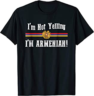 I'm Not Yelling, I'm Armenian T-Shirt