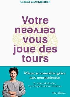Votre cerveau vous joue des tours (French Edition)