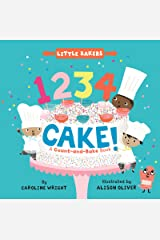 1234 Cake!: A Count-and-Bake Book (Little Bakers, 1) Board book