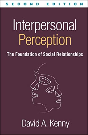 Interpersonal Perception: The Foundation of Social Relationships