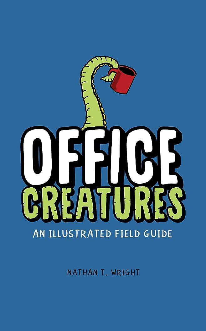 毛細血管赤大学Office Creatures: An Illustrated Field Guide (English Edition)