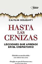 Hasta las cenizas (Spanish Edition)