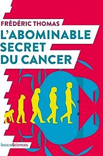 L'abominable secret du cancer (QUOI DE NEUF EN) (French Edition)