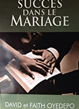Succes Dans Les Mariage (Success in Marriage) Bishop David & Pastor Faith Oyedepo
