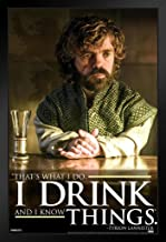 Pyramid America I Drink and I Know Things Tyrion Lannister Game of Thrones Quote Black Wood Framed Art Poster 14x20