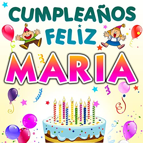 Cumpleaños Feliz Maria by Fiesta Show on Amazon Music ...