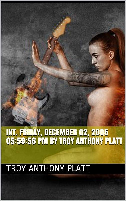 やさしくジャベスウィルソン欠伸00:03:21 INT. Friday, December 02, 2005 05:59:56 PM By Troy Anthony Platt (English Edition)
