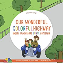 Our Wonderful Colorful Highway - Unsere wunderbare bunte Autobahn: 2 in 1 Bilingual English-German Picture Book + Coloring Book