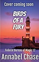 Birds of a Fury (Federal Bureau of Magic Cozy Mystery Book 12) (English Edition)
