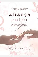 Aliança entre Amigos (LIVRO ÚNICO) eBook Kindle