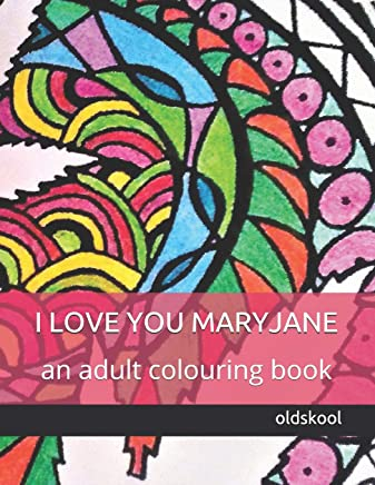 I LOVE YOU MARYJANE: an adult colouring book