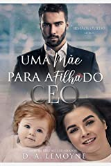 Uma Mãe Para a Filha do CEO: Irmãos Oviedo - Livro 1 eBook Kindle