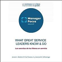 Resumen de What Great Service Leaders Know & Do de W. Earl Sasser, Jr., Leonard A. Schlesinger y James L. Heskett