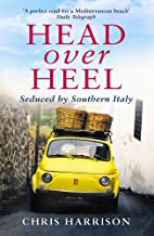 Head Over Heel: Seduced by Southern Italy